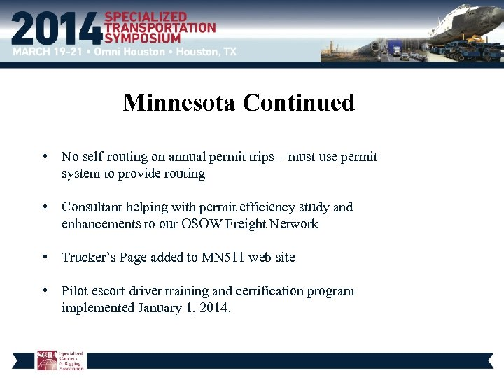 Minnesota Continued • No self-routing on annual permit trips – must use permit system