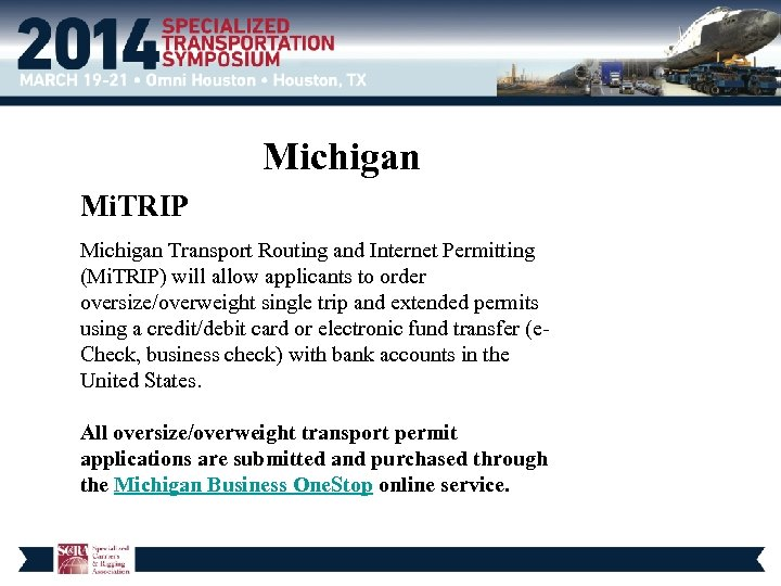 Michigan Mi. TRIP Michigan Transport Routing and Internet Permitting (Mi. TRIP) will allow applicants