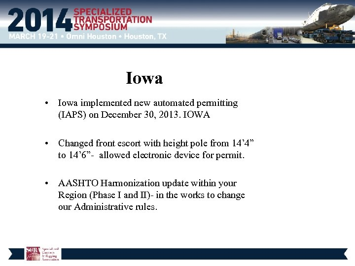 Iowa • Iowa implemented new automated permitting (IAPS) on December 30, 2013. IOWA •