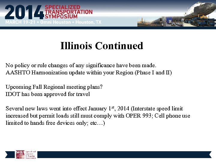 Illinois Continued No policy or rule changes of any significance have been made. AASHTO