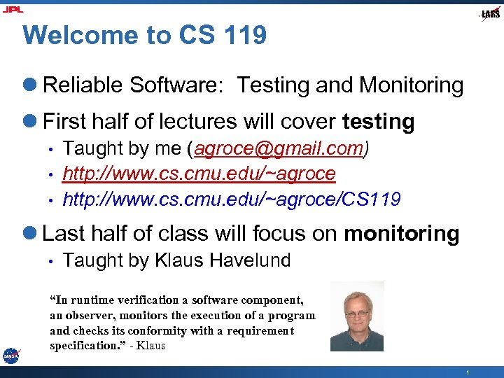 Welcome to CS 119 l Reliable Software: Testing and Monitoring l First half of