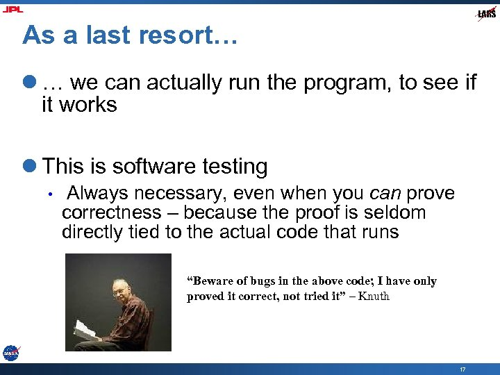 As a last resort… l … we can actually run the program, to see