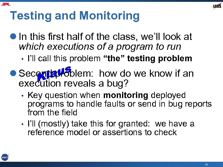 Testing and Monitoring l In this first half of the class, we'll look at