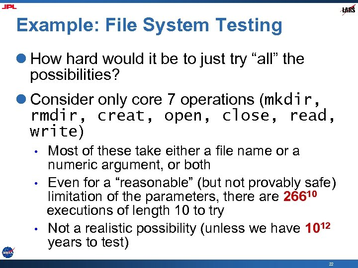 """Example: File System Testing l How hard would it be to just try """"all"""""""