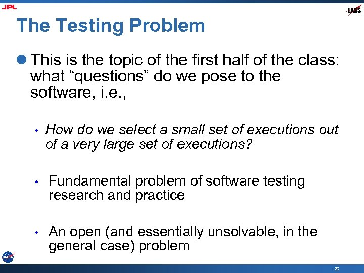 The Testing Problem l This is the topic of the first half of the