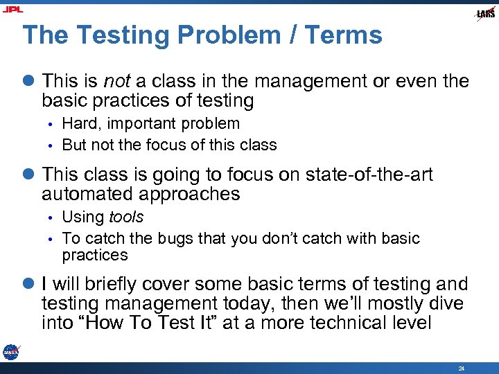 The Testing Problem / Terms l This is not a class in the management