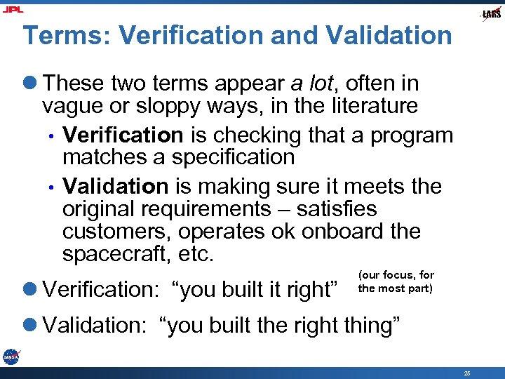 Terms: Verification and Validation l These two terms appear a lot, often in vague