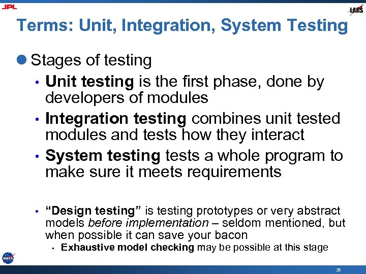 Terms: Unit, Integration, System Testing l Stages of testing • Unit testing is the