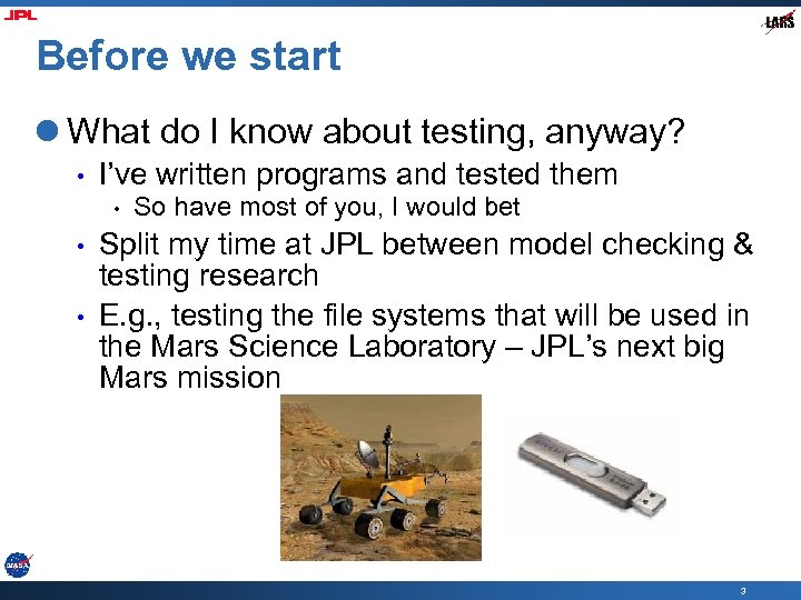 Before we start l What do I know about testing, anyway? • I've written