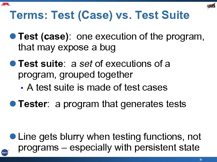 Terms: Test (Case) vs. Test Suite l Test (case): one execution of the program,