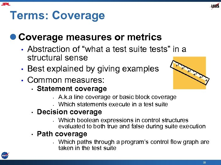 """Terms: Coverage l Coverage measures or metrics • • • Abstraction of """"what a"""