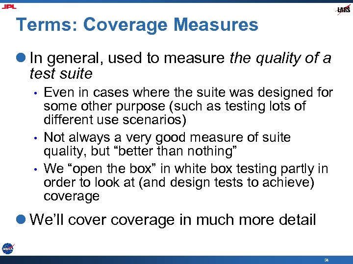 Terms: Coverage Measures l In general, used to measure the quality of a test