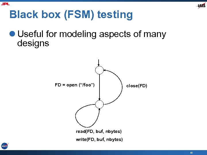 Black box (FSM) testing l Useful for modeling aspects of many designs FD =