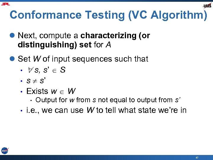 Conformance Testing (VC Algorithm) l Next, compute a characterizing (or distinguishing) set for A