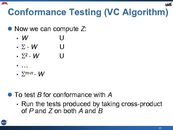 Conformance Testing (VC Algorithm) l Now we can compute Z: • W U •