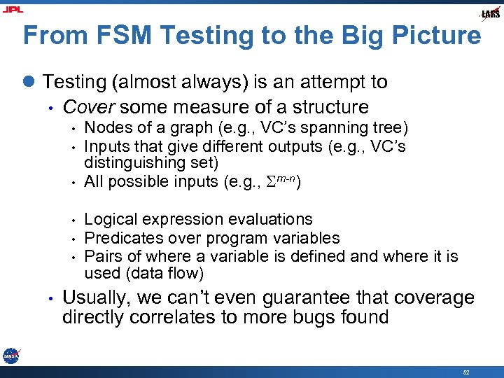 From FSM Testing to the Big Picture l Testing (almost always) is an attempt