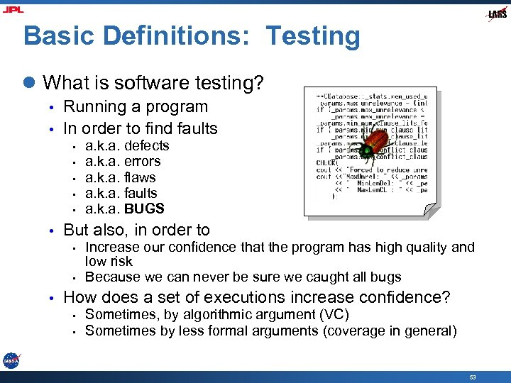 Basic Definitions: Testing l What is software testing? • • Running a program In