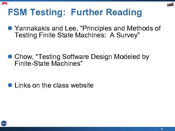 """FSM Testing: Further Reading l Yannakakis and Lee, """"Principles and Methods of Testing Finite"""