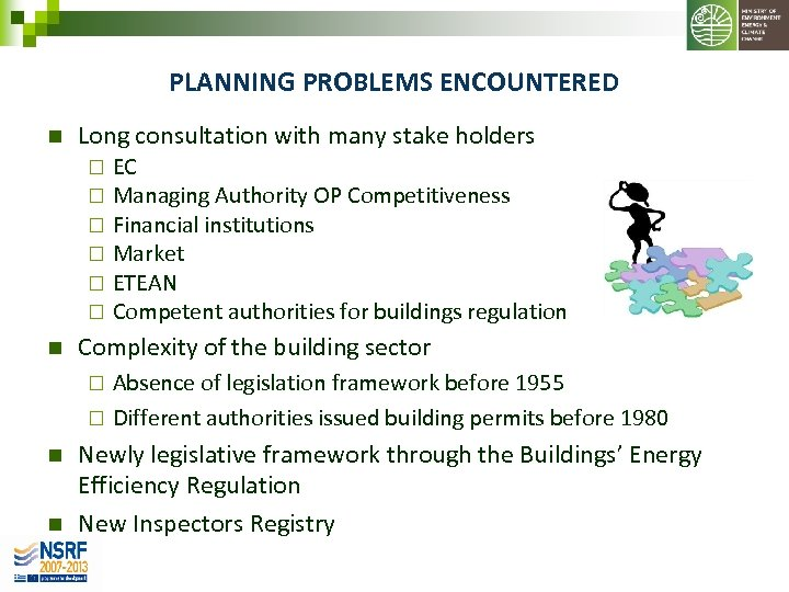 PLANNING PROBLEMS ENCOUNTERED n Long consultation with many stake holders ¨ ¨ ¨ n