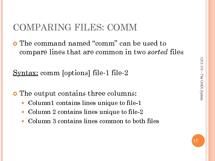"""COMPARING FILES: COMM The command named """"comm"""" can be used to compare lines that"""