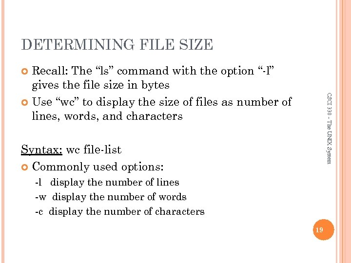 """DETERMINING FILE SIZE Recall: The """"ls"""" command with the option """"-l"""" gives the file"""