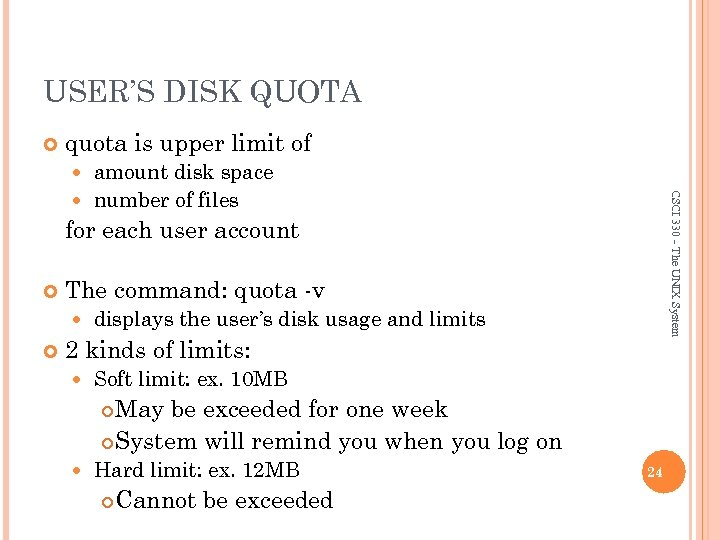 USER'S DISK QUOTA quota is upper limit of amount disk space number of files