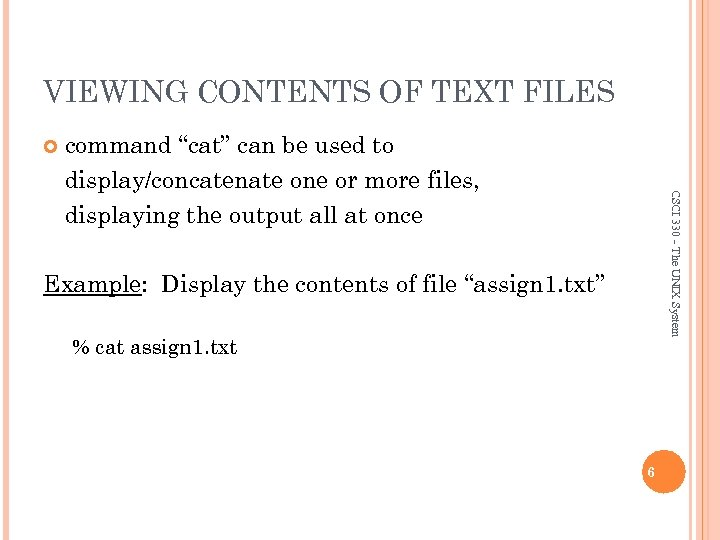 """VIEWING CONTENTS OF TEXT FILES CSCI 330 - The UNIX System command """"cat"""" can"""