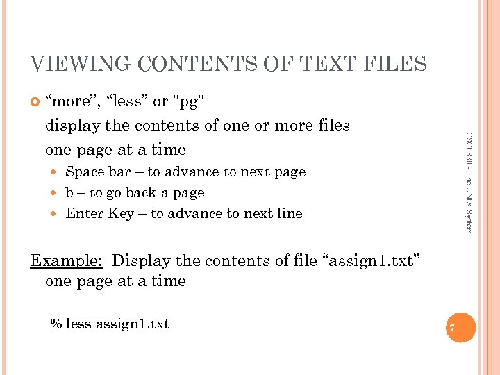 """VIEWING CONTENTS OF TEXT FILES CSCI 330 - The UNIX System """"more"""", """"less"""" or"""
