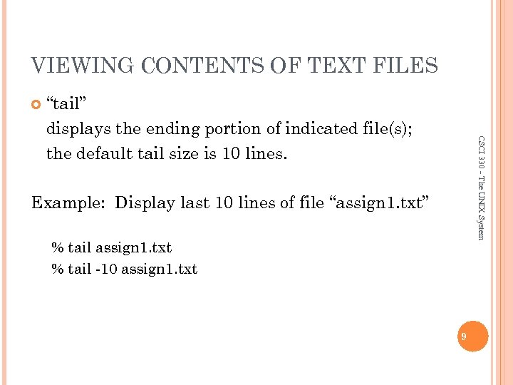 """VIEWING CONTENTS OF TEXT FILES CSCI 330 - The UNIX System """"tail"""" displays the"""