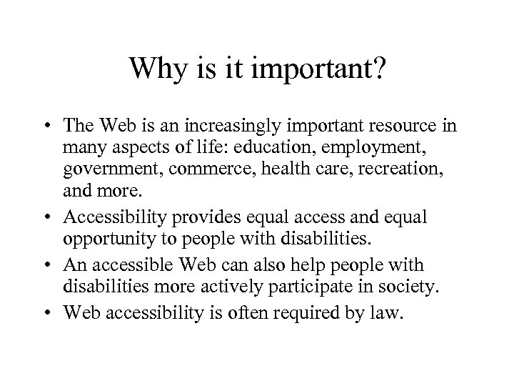 Why is it important? • The Web is an increasingly important resource in many