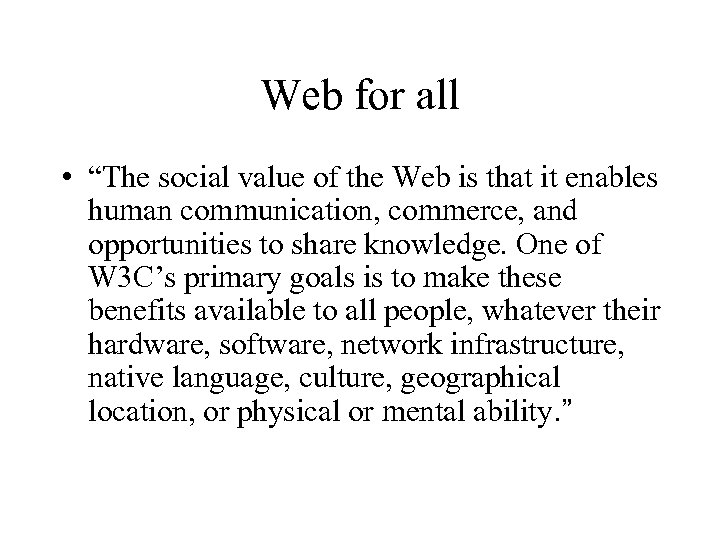 "Web for all • ""The social value of the Web is that it enables"
