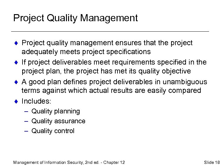 Project Quality Management ¨ Project quality management ensures that the project adequately meets project
