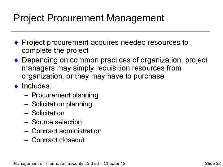 Project Procurement Management ¨ Project procurement acquires needed resources to complete the project ¨