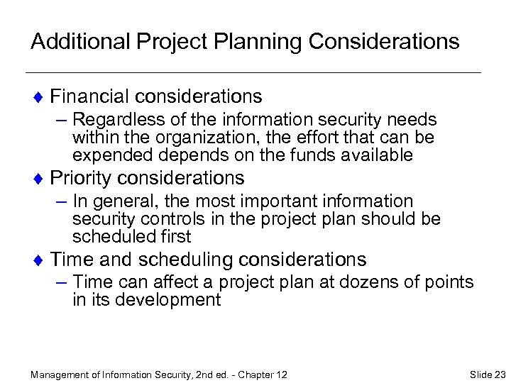 Additional Project Planning Considerations ¨ Financial considerations – Regardless of the information security needs