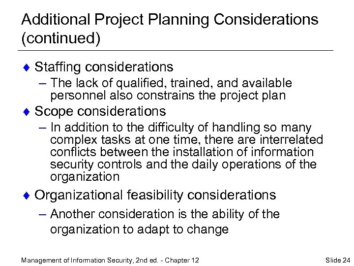 Additional Project Planning Considerations (continued) ¨ Staffing considerations – The lack of qualified, trained,