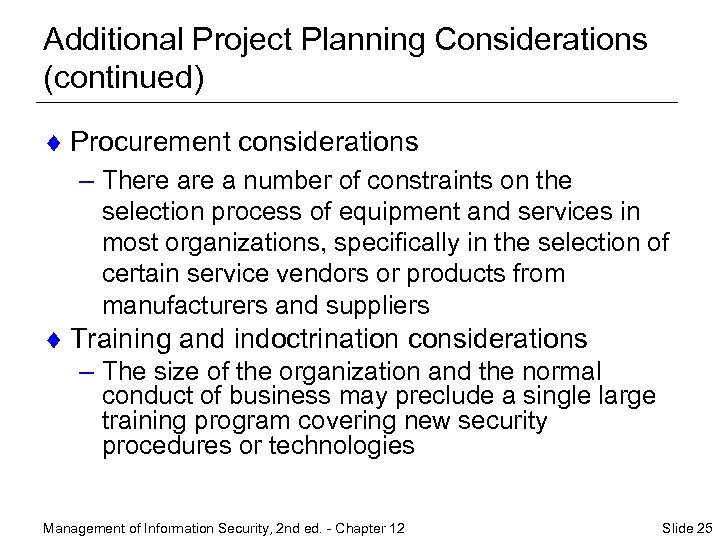Additional Project Planning Considerations (continued) ¨ Procurement considerations – There a number of constraints