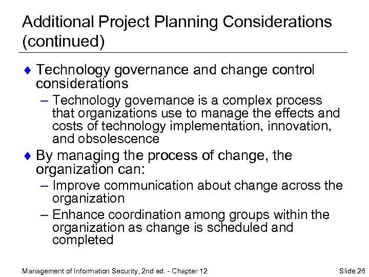 Additional Project Planning Considerations (continued) ¨ Technology governance and change control considerations – Technology