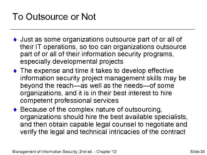 To Outsource or Not ¨ Just as some organizations outsource part of or all
