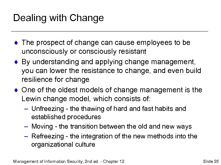 Dealing with Change ¨ The prospect of change can cause employees to be unconsciously