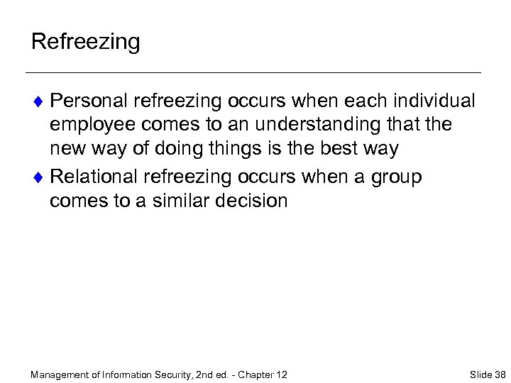 Refreezing ¨ Personal refreezing occurs when each individual employee comes to an understanding that