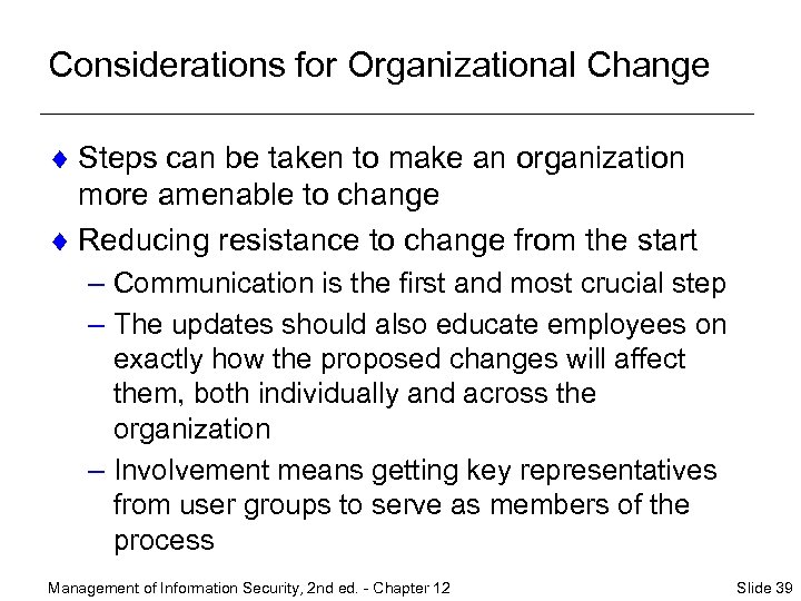 Considerations for Organizational Change ¨ Steps can be taken to make an organization more