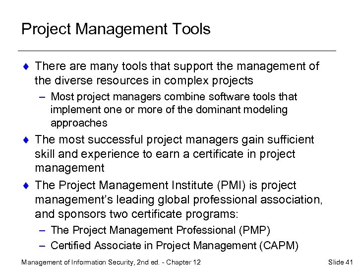 Project Management Tools ¨ There are many tools that support the management of the