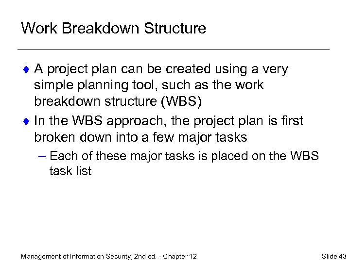 Work Breakdown Structure ¨ A project plan can be created using a very simple