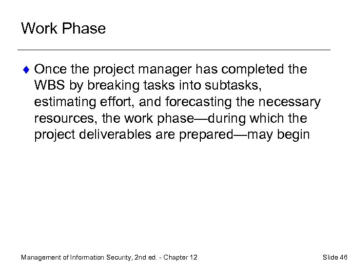 Work Phase ¨ Once the project manager has completed the WBS by breaking tasks