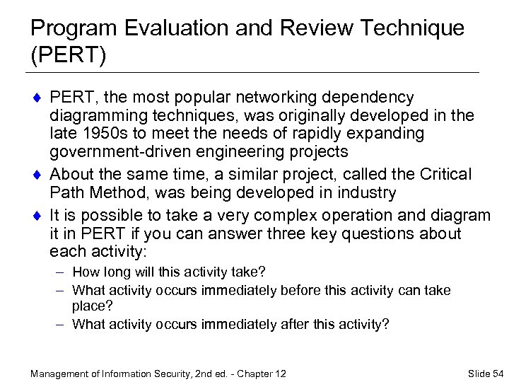 Program Evaluation and Review Technique (PERT) ¨ PERT, the most popular networking dependency diagramming