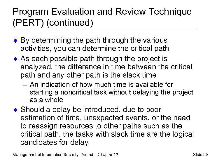 Program Evaluation and Review Technique (PERT) (continued) ¨ By determining the path through the