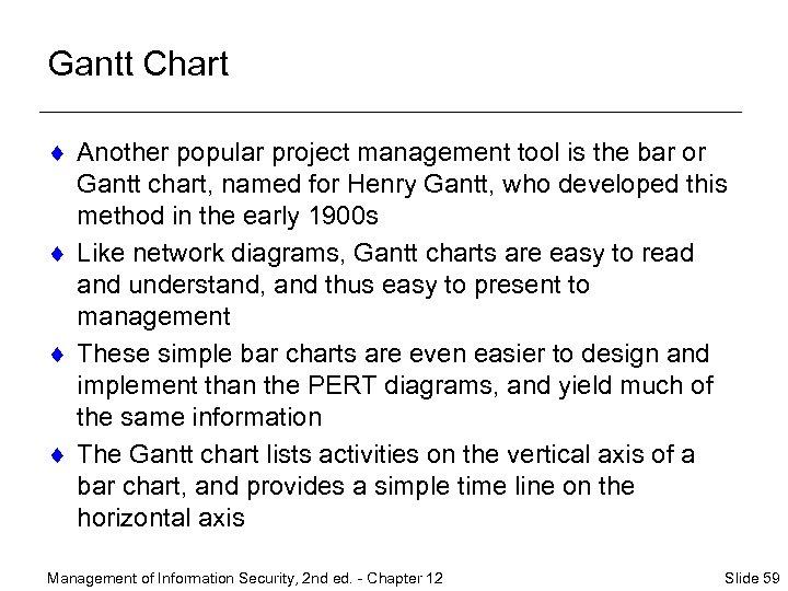 Gantt Chart ¨ Another popular project management tool is the bar or Gantt chart,