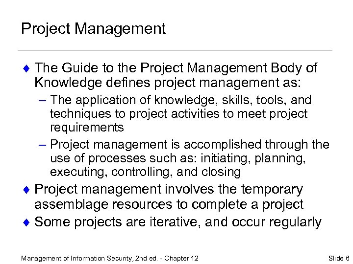 Project Management ¨ The Guide to the Project Management Body of Knowledge defines project