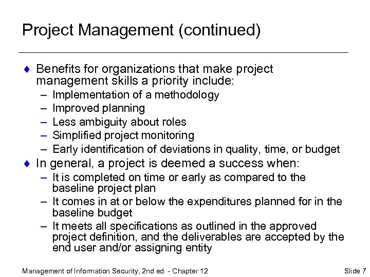 Project Management (continued) ¨ Benefits for organizations that make project management skills a priority