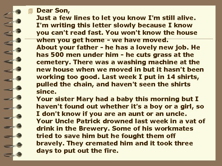 4 Dear Son, Just a few lines to let you know I'm still alive.